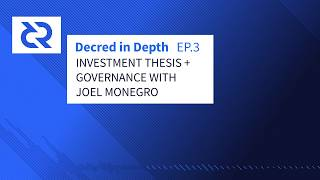 Decred In Depth - Ep. 3 Joel Monegro - Placeholder Capital DCR Investment Thesis + Governance