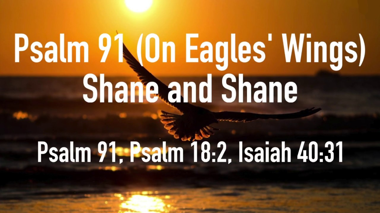 Psalm 91 On Eagles Wings Shane And Shane Chords Chordify