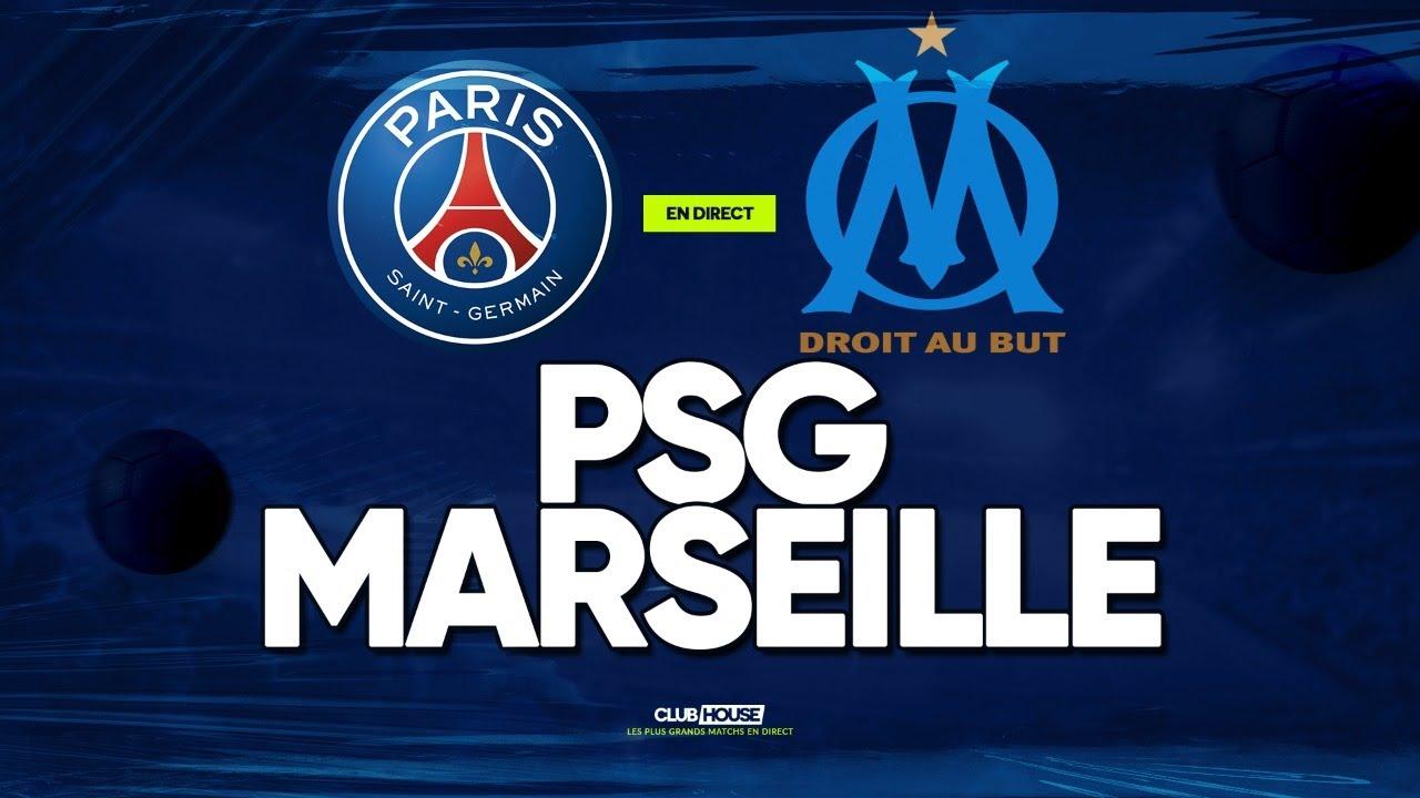 🔴 PSG - MARSEILLE // ClubHouse ( paris vs om ) - YouTube