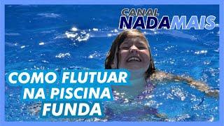 COMO FLUTUAR ONDE NÃO DÁ PÉ  | CANAL NADA MAIS