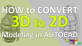 How to Convert 3D to 2D Modeling in AutoCAD
