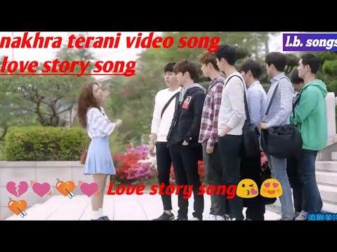 Nakhra Terani Video Song !! 💓 Love Story Song😘😍💘 2018