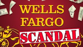 The Wells Fargo Scandal - A Simple Overview