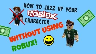 How To Jazz Up Your Roblox Character/Avatar | No Robux Needed! (Boy's Version)