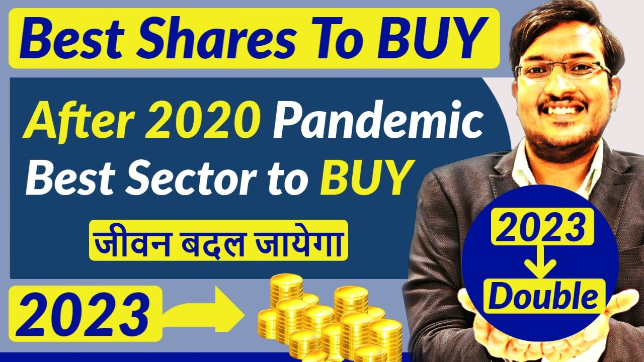 Best Shares To BUY | After 2020 Pandemic Best Sector to BUY ? Share Market  से आमिर बने |Best Shares
