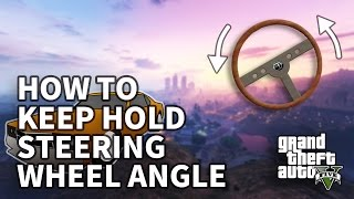 How to keep hold your steering wheel angle in GTA V  GTA5でハンドルを切ったままにする方法