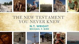 The New Testament You Never Knew Video Series - N. T. Wright, Michael F. Bird