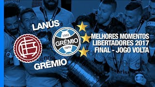 Melhores Momentos - Lanús-ARG 1 x 2 Grêmio - Libertadores - 29/11/2017 - Globo HD