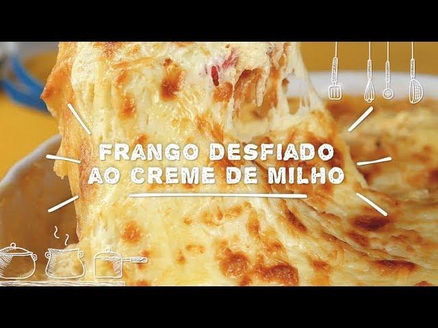 Frango Desfiado ao Creme de Milho - Sabor com Carinho (Tijuca Alimentos)