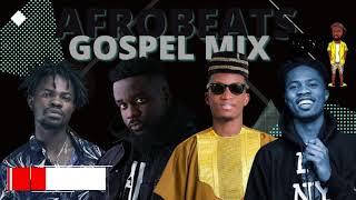 2021 BEST GOSPEL AFROBEATS MIX|GHANA PARTY GOSPEL MIX FT SERKODIE|FAMEYE|KOFI KINAATA|LUMBA|DJ LATET