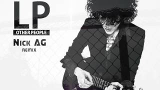 LP - Other People  (Nick AG Remix)