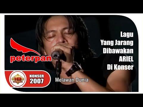 PETERPAN - Melawan Dunia - Lagu Yang Jarang Dibawain Ariel  (Live Konser Ponorogo 18 Des 2007)