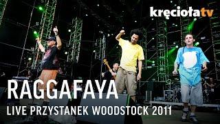 Raggafaya z Przystanku Woodstock 2011 - koncert w CAŁOŚCI