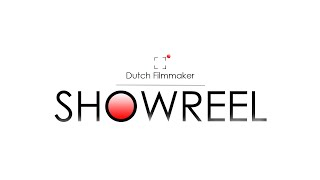 Showreel Dutch Filmmaker