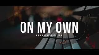 On My Own - Emotional Deep Piano Strings Rap Instrumental Beat 2017 (New)