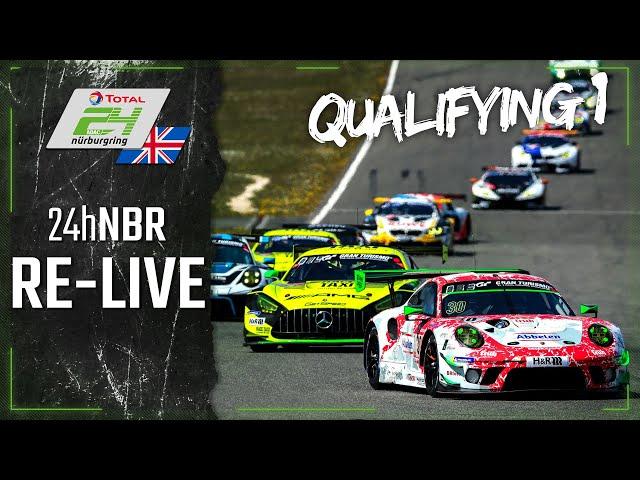 RE-LIVE 🇬🇧 Qualifying 1 | ADAC 24h-Race 2021 Nurburgring | English