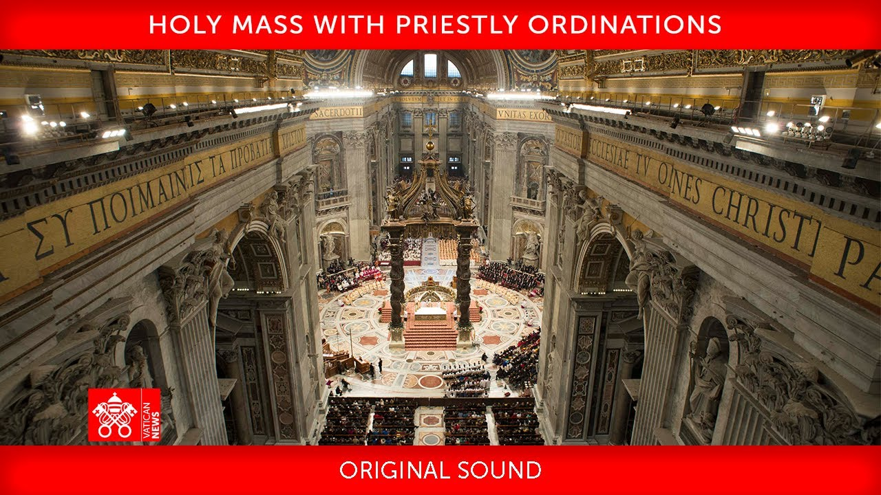 25 April 2021, Holy Mass with Priestly Ordinations - Homily, Pope Francis