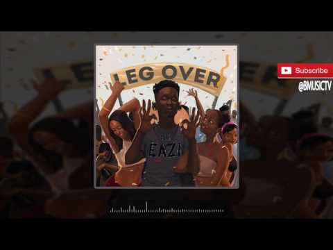 Mr Eazi  – Leg Over (OFFICIAL AUDIO 2016)