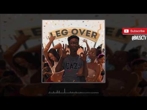 Mr Eazi – Leg Over (OFFICIAL AUDIO 2016)