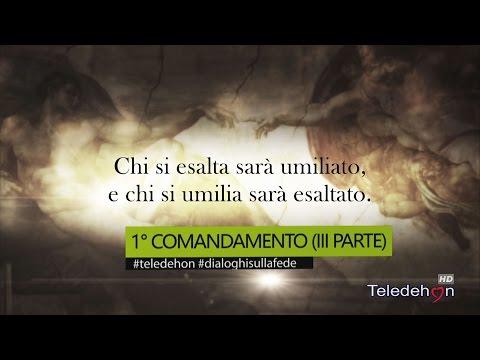 DIALOGHI SULLA FEDE - 1° COMANDAMENTO (III PARTE)