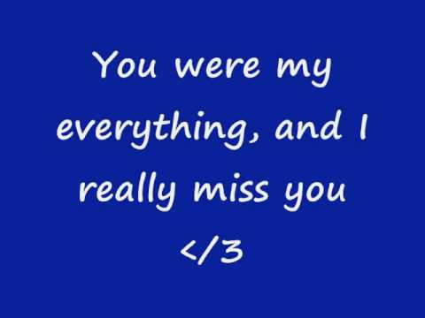 You Were My Everything I Really Miss You Lyrics Youtube