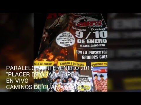 PARALELO NORTE EN VIVO PLACER DE GUADALUPE CHIH. CAMINOS DE GUANAJUATO