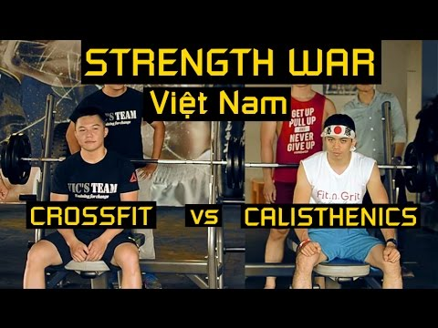 Calisthenics vs Crossfit - #2 STRENGTH WARS VIETNAM 2017 - VNSwCF