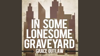 In Some Lonesome Graveyard