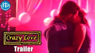 Crazy Love Telugu Movie Trailer || Valentines Day Special