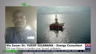 Unitisation of Oil Blocks ENI sues Ghana in London over 39forced39 unitisation- JoyNews 31-8-21