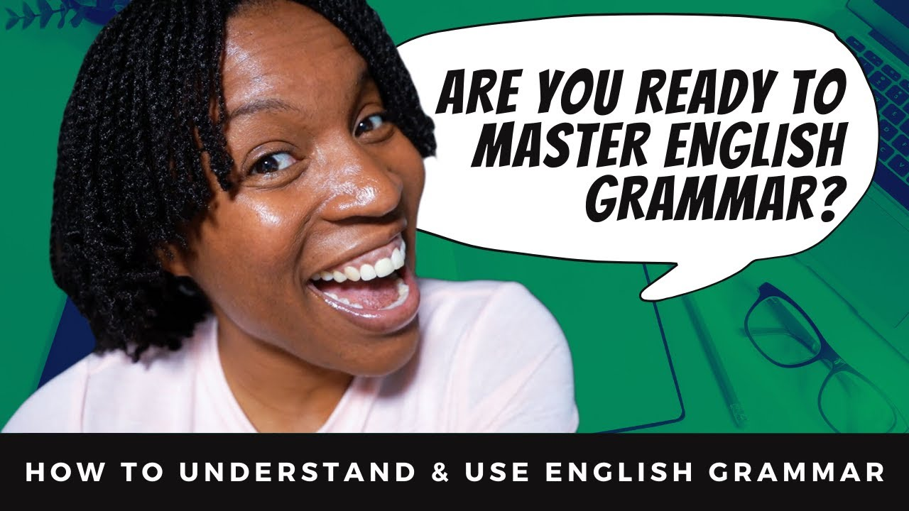 How To Finally Understand And Use English Grammar