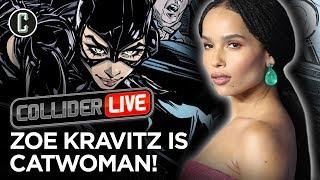 Zoë Kravitz is Catwoman - Collider Live #240