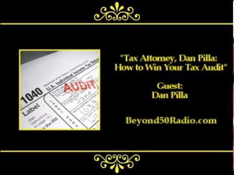 Tax Attorney, Dan Pilla: How to Win Your Tax Audit
