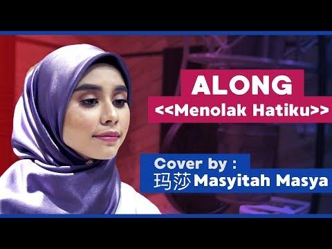 Along《Menolak Hatiku》Cover by 玛莎 Masyitah Masya