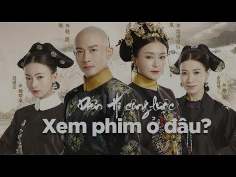 Xem phim 'Diên Hi công lược' ở đâu khi đã ngừng chiếu online hoàn toàn ở Việt Nam?