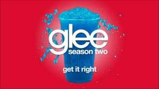 Get It Right | Glee [HD FULL STUDIO]