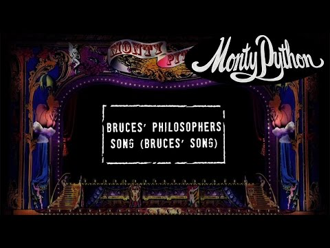 Monty Python - Bruce's Philosophers Song (Bruce's Song) {Official Lyric Video]