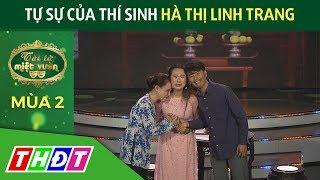 Tự sự của thí sinh Hà Thị Linh Trang | Tài tử miệt vườn mùa 2 | THDT