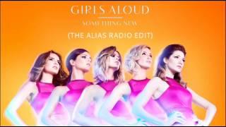 Girls Aloud - Something New (Alias Radio Edit)