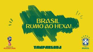 yan pablo dj brasil rumo ao hexa funk da copa do mundo 2018