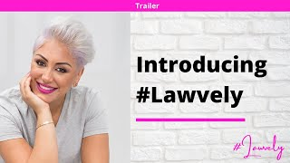 Trailer: Introducing The #Lawvely Podcast! 💞⚖️