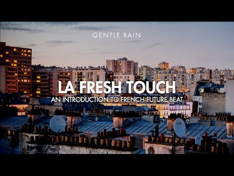Gentle Rain - La Fresh Touch : An Introduction to French Future Beat
