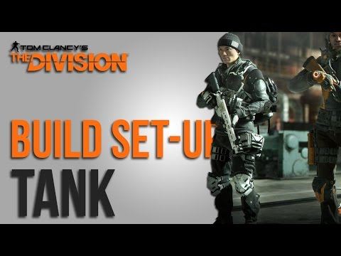 The Division Builds - Tank (Gear Sets, Weapons, Skills and Talents)