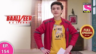 Baalveer Returns | Full Episode | Episode 154 | 26 th February, 2021