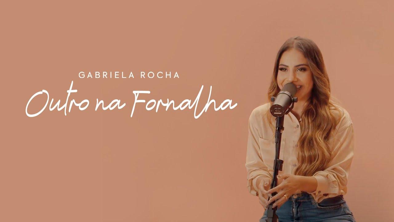 GABRIELA ROCHA - OUTRO NA FORNALHA (CLIPE OFICIAL) BÔNUS