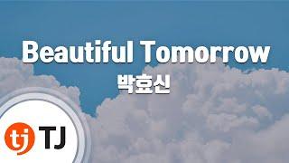 [TJ노래방 / 여자키] Beautiful Tomorrow - 박효신 / TJ Karaoke