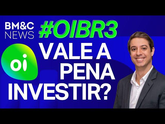 #OIBR3: VALE A PENA INVESTIR NA OI?
