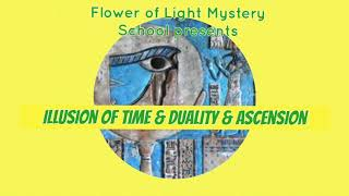 The Illusion of Duality, Time and the Process of Ascension