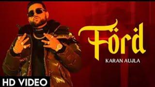 Ford Karan Aujla | Official Video | Karan Aujla New Song | Btfu Album | New Punjabi Song 2021