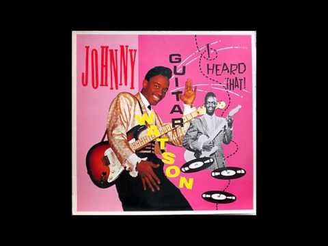 Johnny Guitar Watson - I heard that! [LP rip 1985]